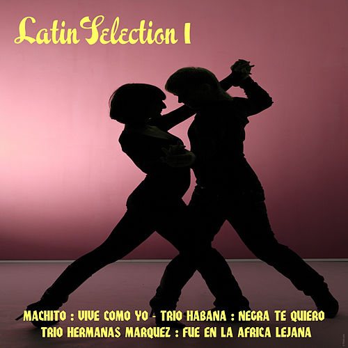 Play & Download Latin Selection 1 by Various Artists | Napster