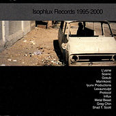Play & Download Isophlux Records 1995-2000 by Various Artists | Napster