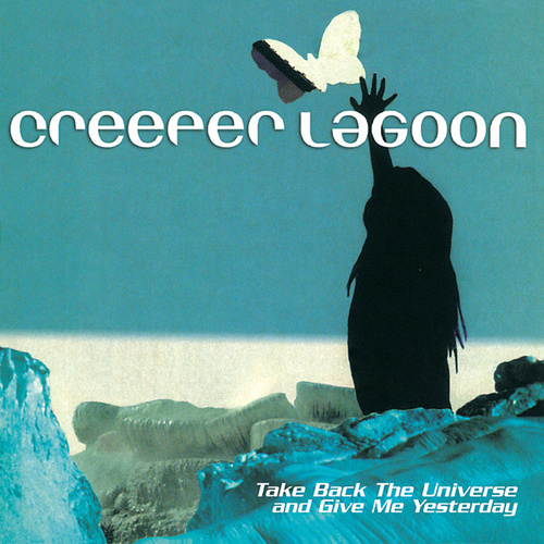 Take Back The Universe And Give... by Creeper Lagoon