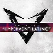 Play & Download Hyperventilating by Voyager | Napster