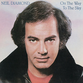 Play & Download On The Way To The Sky by Neil Diamond | Napster