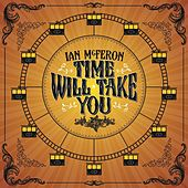 Play & Download Time Will Take You by Ian McFeron | Napster