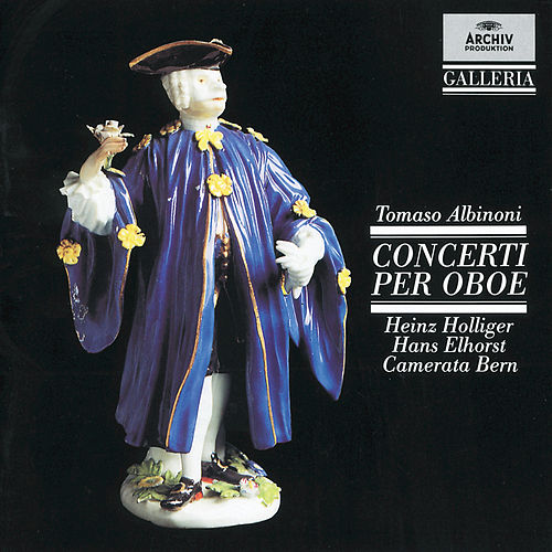 Play & Download Albinoni: Oboe Concertos by Heinz, Holliger | Napster