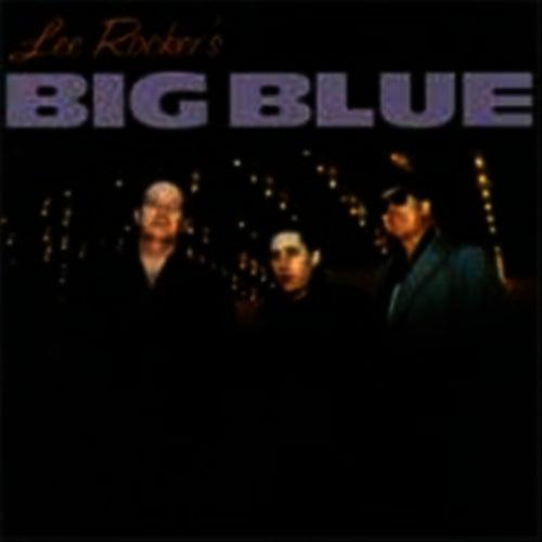 Lee Rocker's Big Blue by Lee Rocker