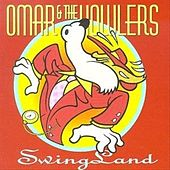 Play & Download Swingland by Omar and The Howlers | Napster