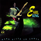 Play & Download Hard River To Cross by Earl King | Napster