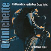 Play & Download The Kid From Denver, Tenor Sax Sessions From The Rare Dawn Series by Paul Quinichette | Napster