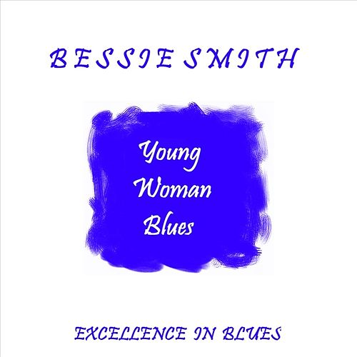 Young Woman Blues by Bessie Smith