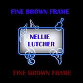 Play & Download Fine Brown Frame by Nellie Lutcher | Napster