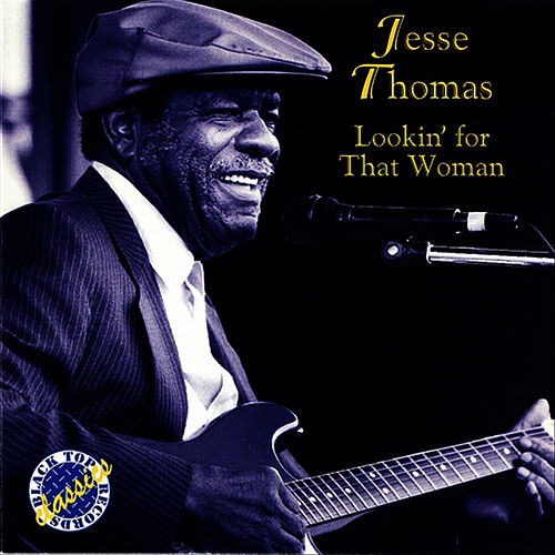 Lookin' For That Woman by Jesse Thomas