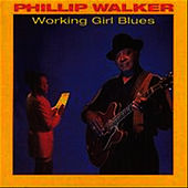 Play & Download Working Girl Blues by Phillip Walker | Napster