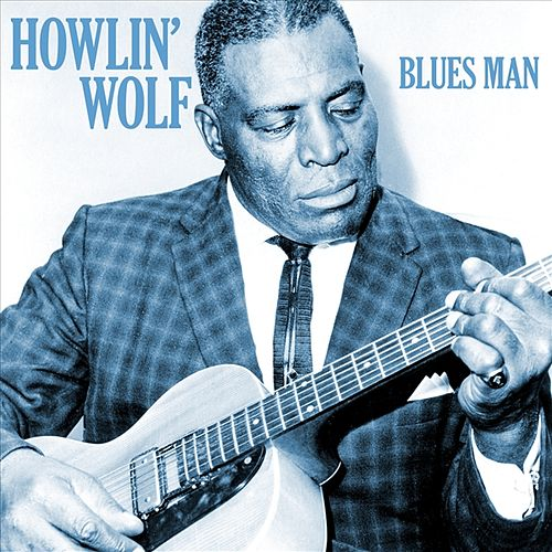 Play & Download Blues Man by Howlin' Wolf | Napster