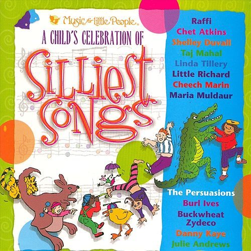 A Child's Celebration Of Silliest Songs by Various Artists
