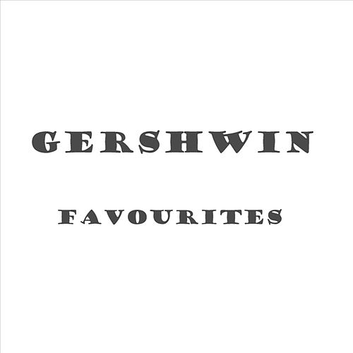 Gershwin - Favourites by Various Artists