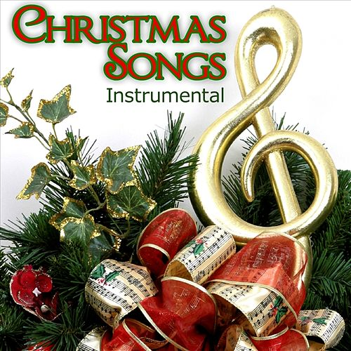 Play & Download Christmas Songs - Instrumental by Various Artists | Napster