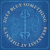 Play & Download Breakfast At Tiffanys (Original Recording) by Deep Blue Something | Napster