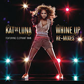 Play & Download Whine Up Remixes by Kat DeLuna | Napster