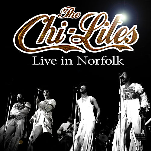 Play & Download The Chi-Lites Live In Norfolk by The Chi-Lites | Napster