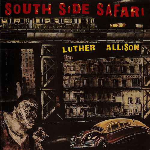 Southside Safari by Luther Allison