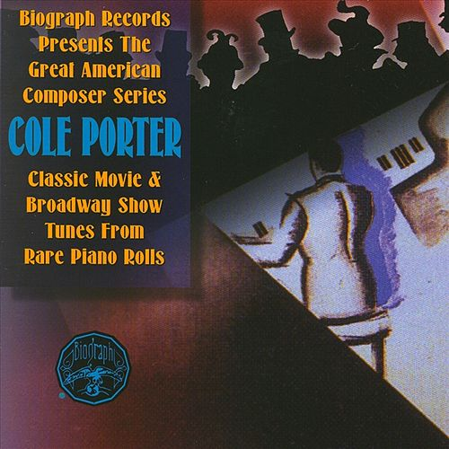 Cole Porter From Rare Piano Rolls by Cole Porter