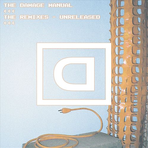 Play & Download The Remixes - Unreleased by Damage Manual | Napster