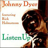 Listen Up by Johnny Dyer
