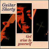 Play & Download Get Wise To Yourself by Guitar Shorty | Napster