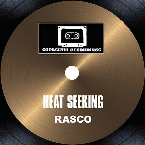 Heat Seeking by Rasco
