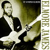 Play & Download Up Jumped Elmore by Elmore James | Napster