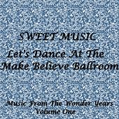 Play & Download Sweet Music - Let's Dance At The Make Believe Ballroom by Various Artists | Napster