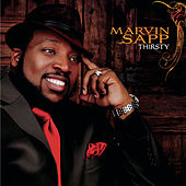 Play & Download Thirsty by Marvin Sapp | Napster