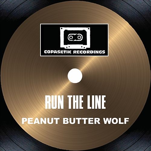 Play & Download Run The Line by Peanut Butter Wolf | Napster