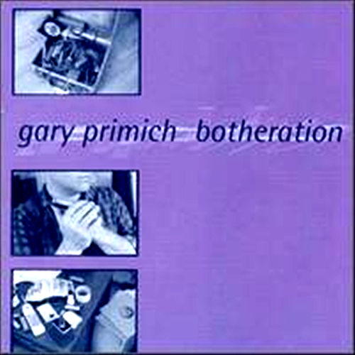 Play & Download Botheration by Gary Primich | Napster