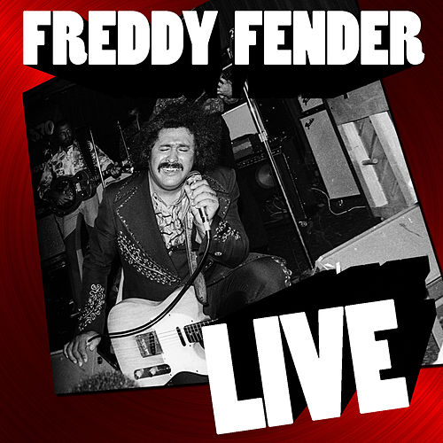 Freddy Fender Live by Freddy Fender
