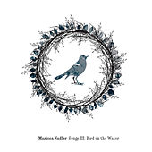Play & Download Songs III: Bird On The Water by Marissa Nadler | Napster