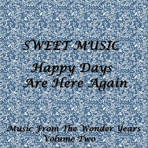 Sweet Music - Happy Days Are Here Again by Various Artists