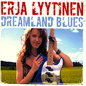 Play & Download Dreamland Blues by Erja Lyytinen | Napster