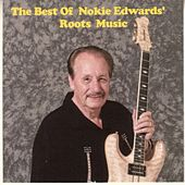 Play & Download The Best Of Nokie Edwards' Roots Music by Nokie Edwards | Napster