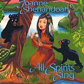 All Spirits Sing by Joanne Shenandoah