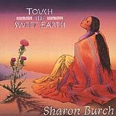 Play & Download Touch The Sweet Earth by Sharon Burch | Napster