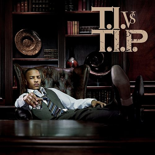 Play & Download T.I. Vs T.I.P. by T.I. | Napster