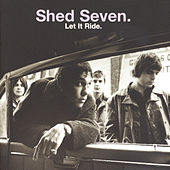 Play & Download Let It Ride by Shed Seven | Napster
