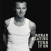 Turn It On by Ronan Keating