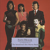 Play & Download Faith Healer - An Introduction To The Sensational Alex Harvey Band by Sensational Alex Harvey Band | Napster