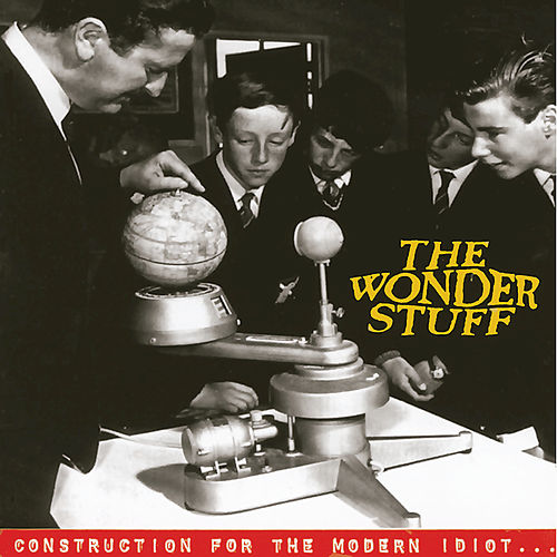 Construction For The Modern Idiot by The Wonder Stuff