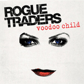Play & Download Voodoo Child by Rogue Traders | Napster