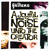 A Joyfull Noise The Creator by Galliano