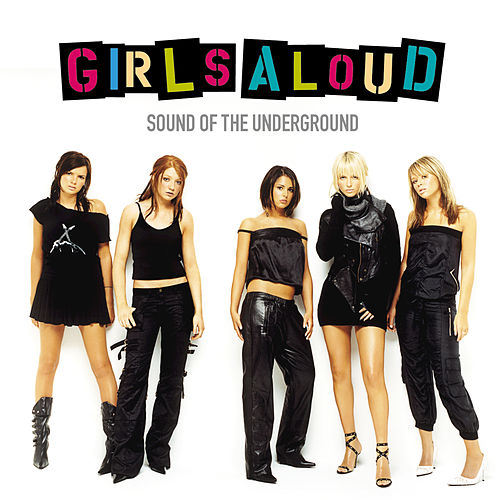 Sound Of The Underground by Girls Aloud