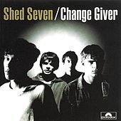 Play & Download Change Giver by Shed Seven | Napster