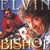 Ace In The Hole by Elvin Bishop